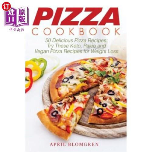 【中商海外直订】pizza cookbook: 50 delicious pizza recipes: try